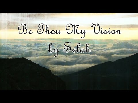 Be Thou My Vision by Selah With Lryics