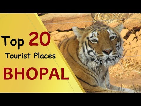 """BHOPAL"" Top 20 Tourist Places 