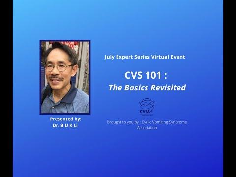 Cyclic Vomiting Syndrome Association\'s presents:  Dr. B U K Li\'s CVS 101 The Basics Revisited