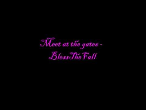 Blessthefall -meet me at the gates (lyrics)