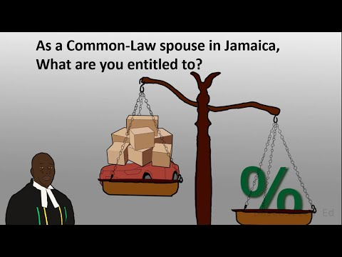 As a Common-Law spouse in Jamaica, What are you entitled to?