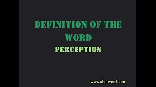 """Definition of the word """"Perception"""""""