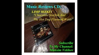 """Music Reviews: CD LIMP BIZKIT """"Chocolate Starfish And The Hot Dog Flavored Water"""""""