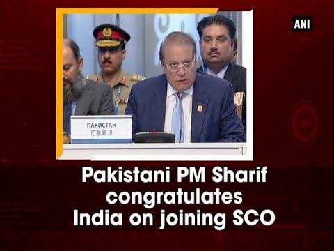 Pakistani PM Sharif congratulates India on joining SCO - Kazakhstan News