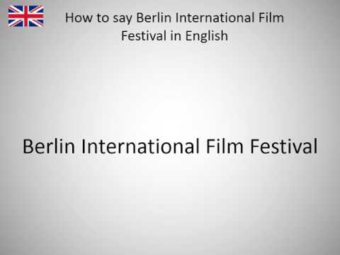 How to say Berlin International Film Festival in English?