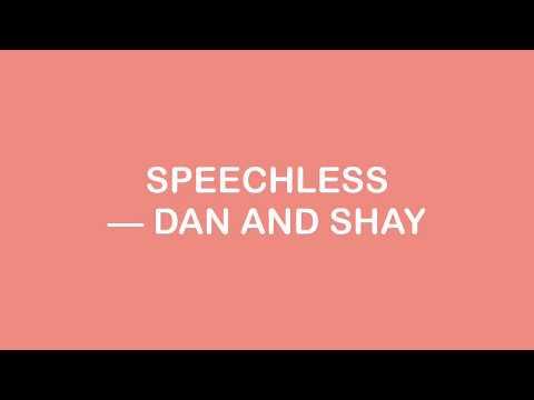Speechless - Dan and Shay    multilyics