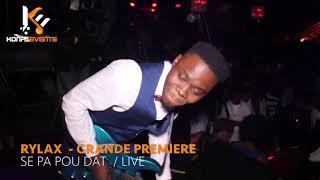 Rylax  -  Se Pa Pou Dat  Live @  [ Grande Premiere / Atrium with 5Lan ]
