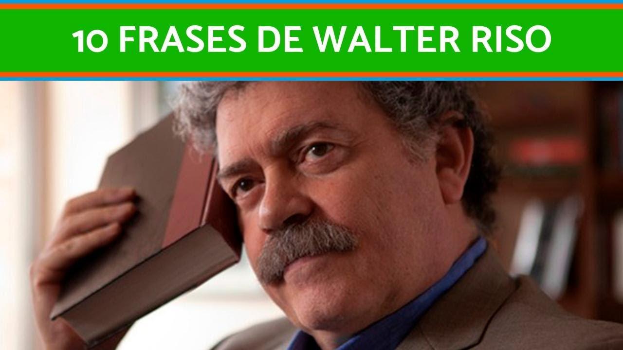 Las 10 Mejores Frases De Walter Riso Lista Actualizada