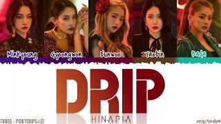 HINAPIA (희나피아) - 'DRIP' Lyrics [Color Coded_Han_Rom_Eng]