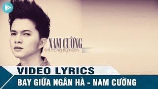 Bay Giữa Ngân Hà - Nam Cường [Official Video Karaoke]