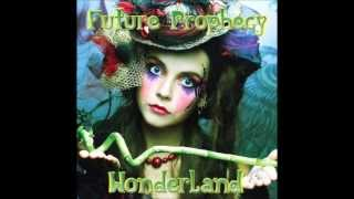 Future Prophecy - Wonderland
