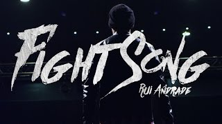 RUI ANDRADE   Fight Song