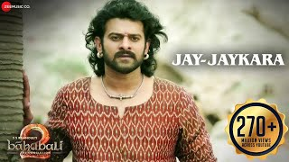 Jay Jaykara (Video Song) | Baahubali 2