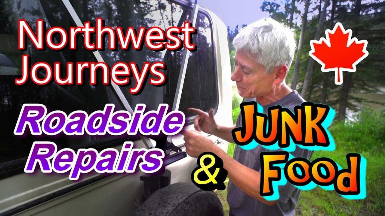 Northwest Journeys: Roadside Repairs and Junk Food!