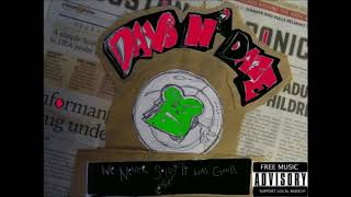 Days N Daze We Never Said It Was Good MP3