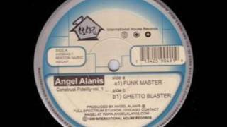 Angel Alanis / GHETTO BLASTER