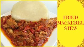 How To Fry Nigerian Smoked Mackerel Stew