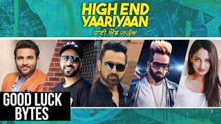 High End Yaariyan (Good Luck Bytes) | Jassi Gill | Ranjit Bawa | Ninja | Gippy Grewal | Jazzy B