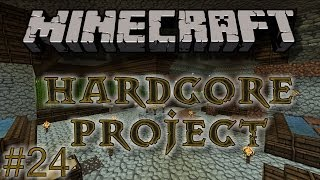 HardCore Minecraft Project  - #25 - I