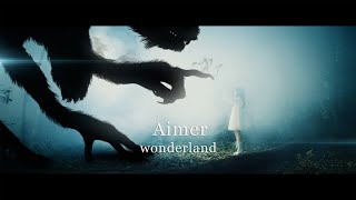 Aimer「wonderland」MUSIC VIDEO( new album『Walpurgis』 4.14 on sale)