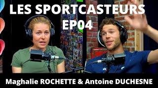 SPORTCASTEURS EP04 AVEC MAGHALIE ROCHETTE ET ANTOINE DUCHESNE