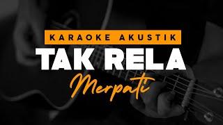 Download Tak Rela - Merpati ( Karaoke Akustik )