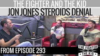 The Fighter and The Kid on Jon Jones Steroid Denial