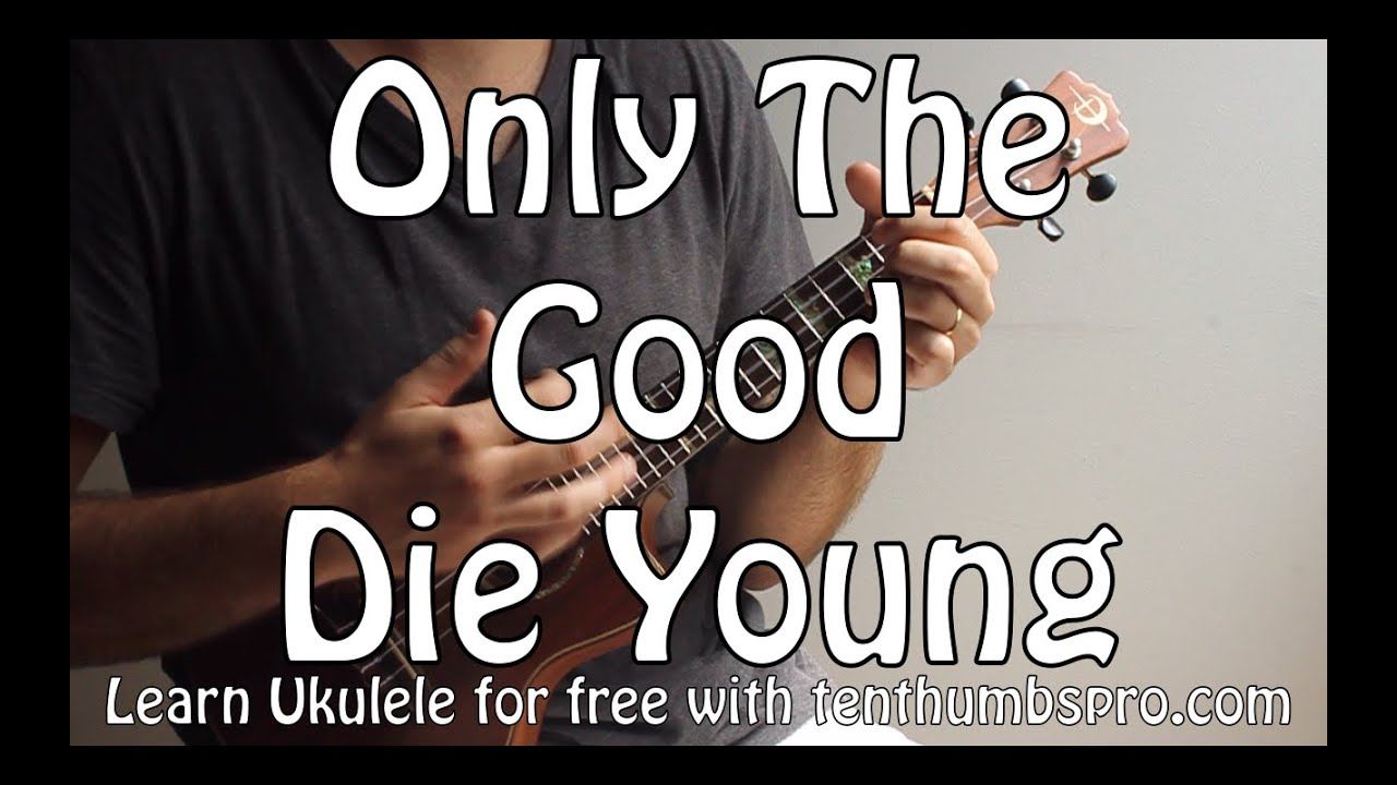 Only the good die young billy joel ukulele song tutorial right only the good die young billy joel ukulele song tutorial right hand technique youtube hexwebz Choice Image