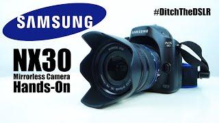 Samsung NX30 Mirrorless Aqlli Kamera Hands-#DitchTheDSLR (2014) | Raymond Strazdas