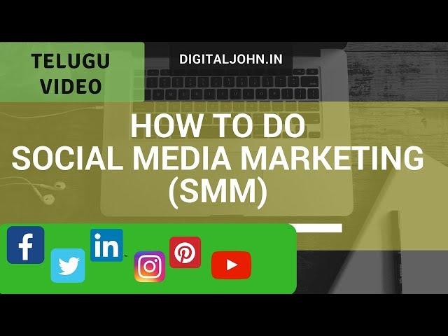 How to do Social Media Marketing in Telugu 2020 || Digital John