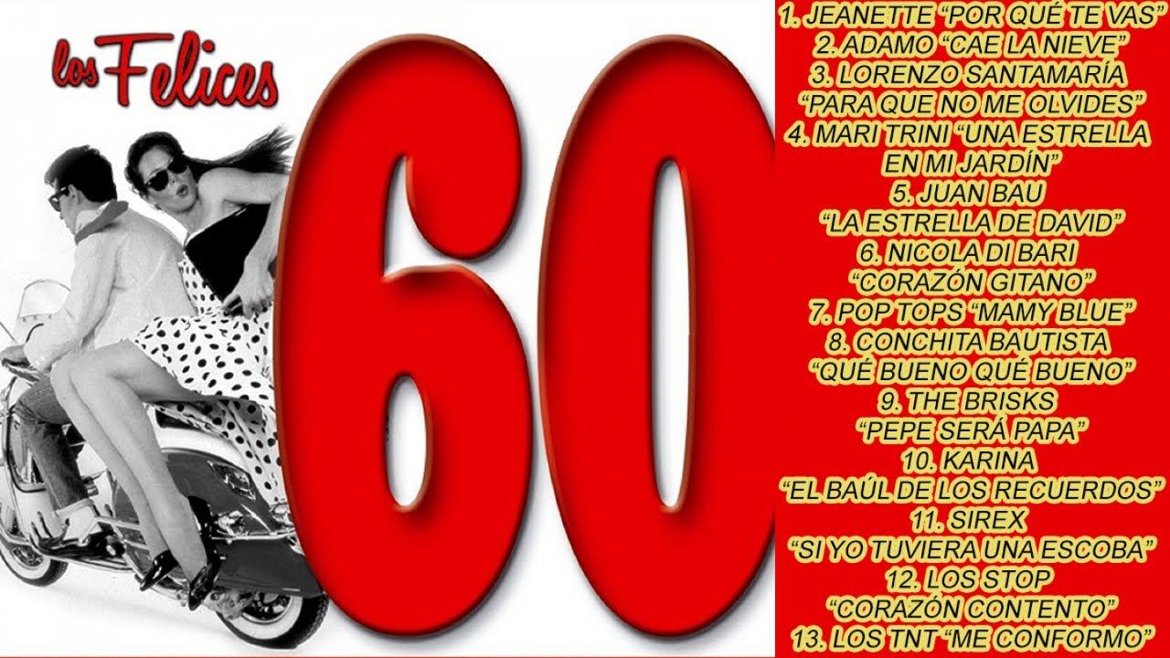 Los Felices 60 Grandes Artistas Y Canciones De Los Años 60 Youtube