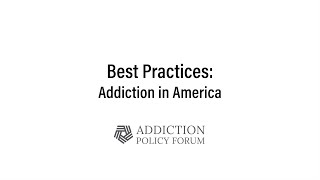 Best Practices: Addiction in America
