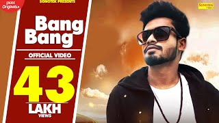 SUMIT GOSWAMI Bang Bang Lyrical Latest Haryanvi Songs Haryanavi 2019 Sonotek