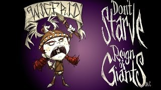 Don't Starve Reign of Giants - How To Play With Wigfrid