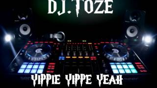 Dj.Tozé - Yippie Yippie Yeah (Atribute to Scooter)