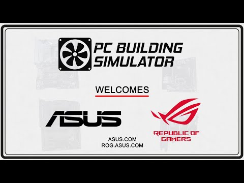 PC Building Simulator Update v0 8 10 - ASUS arrives! - PC Building