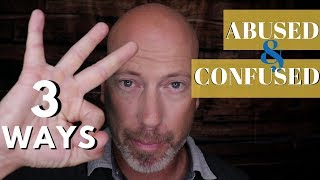 HOW NARCISSISTIC ABUSE CONFUSED YOU And Why Its Hard To Let Go.