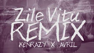 Zile Vitu Remix KENRAZY feat. AVRIL.mp3