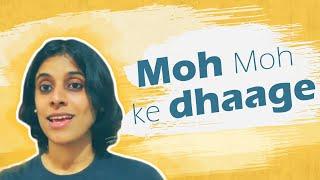 How to sing 'Moh Moh ke Dhaage'
