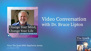 Bruce Lipton: Change Your Mind, Change Your Life | The Spark [Podcast]