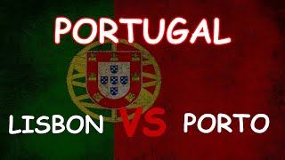 Lisbon VS Porto / Portugal / Cost of living / Quality of Life / Prices / Climate / Crime / Property