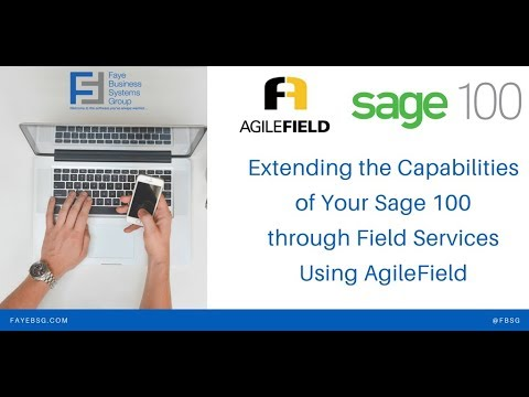 Extending the Capabilities of Your Sage 100 through Field Services Using AgileField