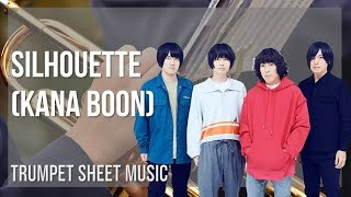 EASY Trumpet Sheet Music: How to play Silhouette by Kana Boon