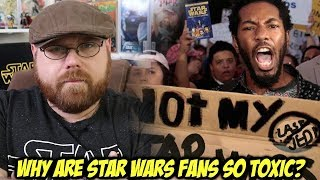 Why Are Star Wars Fans So Toxic?!!!