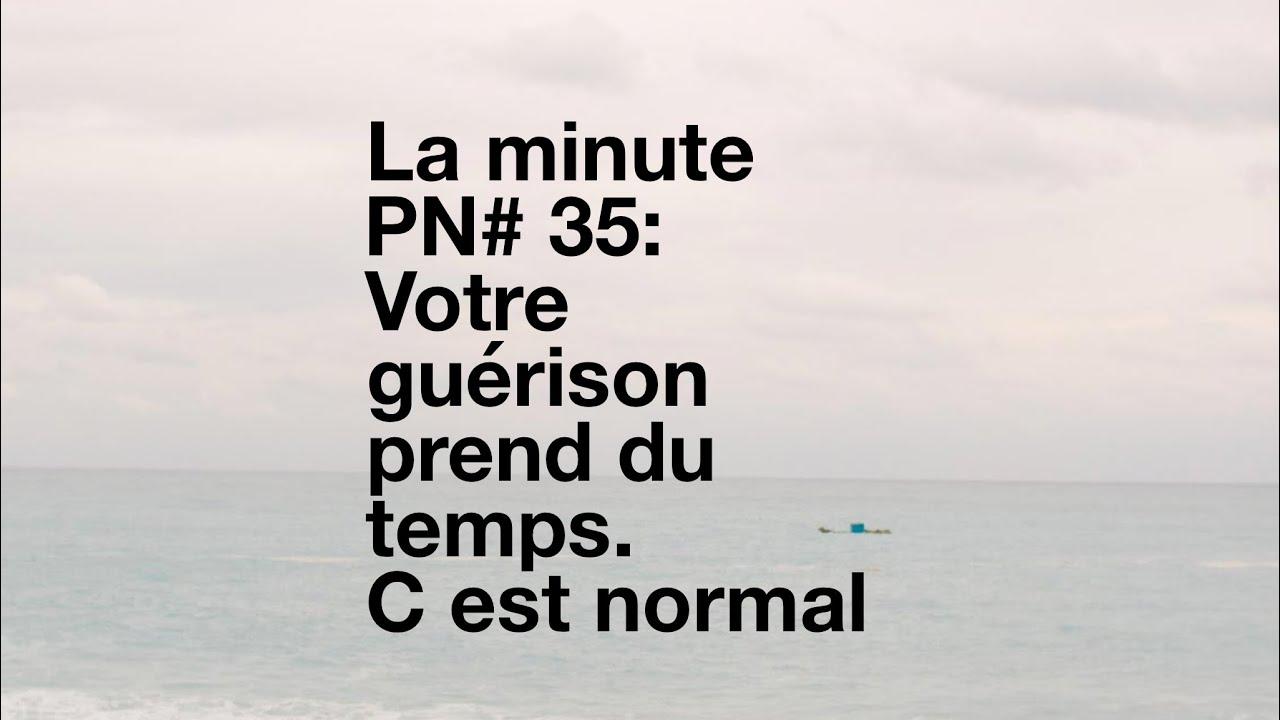 La minute PN #35 : Votre guérison prend du temps? C'est normal...
