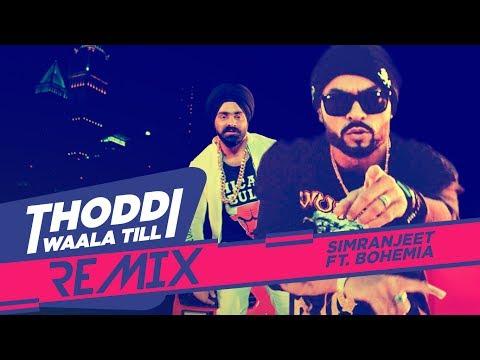 Thoddi Waala Till Song Remix || Simranjeet Singh, Bohemia | DJ Sky | Remix 2017
