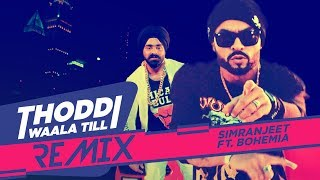 Thoddi Waala Till Song Remix | Simranjeet Singh, Bohemia | DJ Sky | Remix 2017
