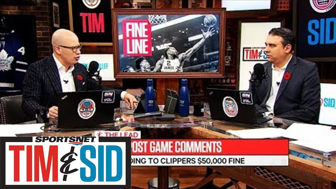 Kawhi Leonard's Post Game Comments, NBA Fines Clippers $50,000 | Tim and Sid