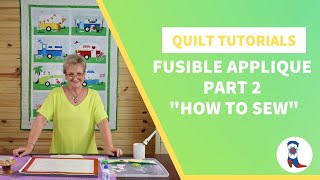 "Fusible Appliqué Part 2 ""How to Sew"""