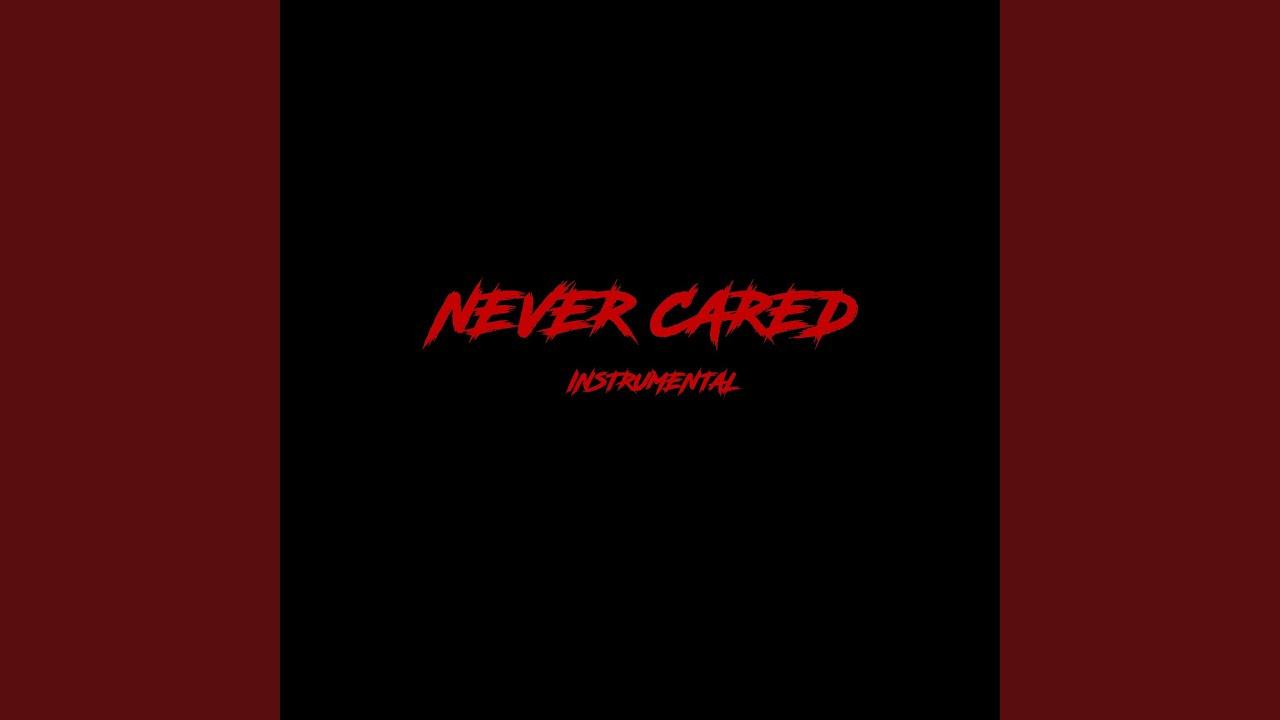 Never Cared (Instrumental)